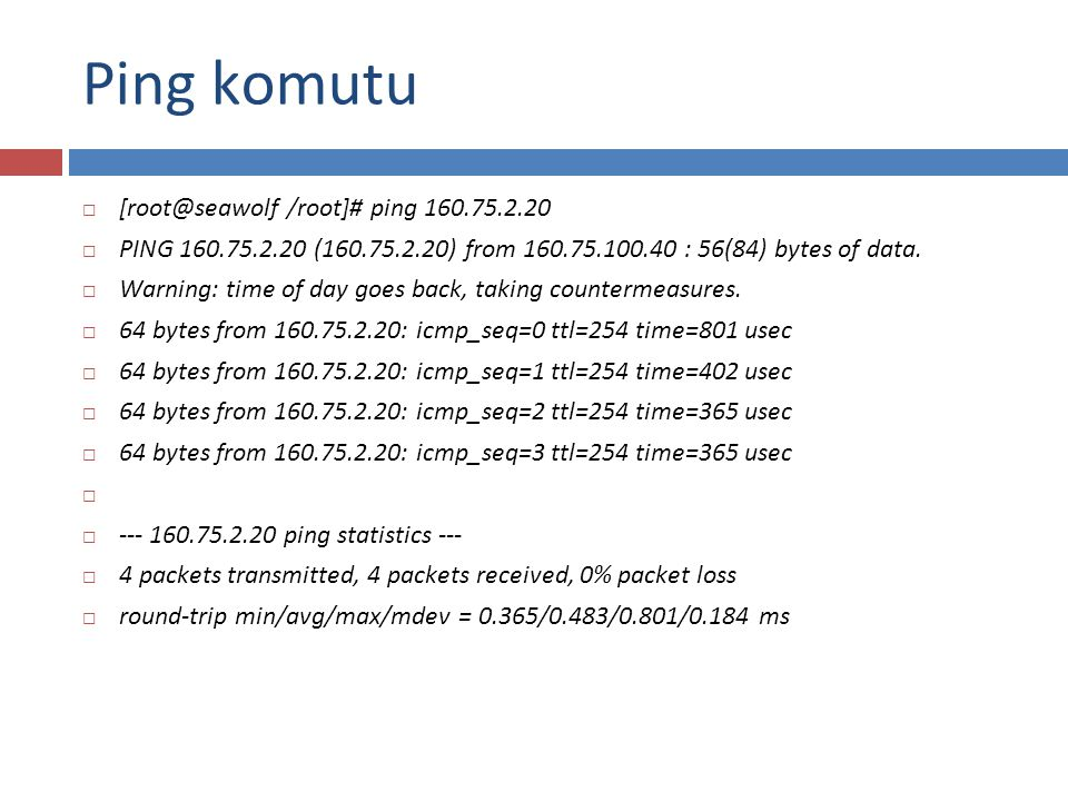 Ping komutu [root@seawolf /root]# ping 160.75.2.20